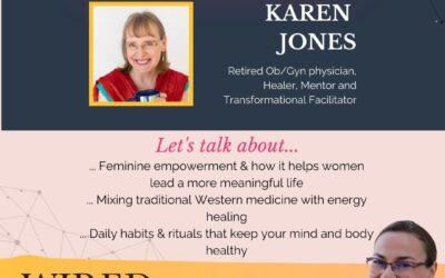 Wired For Success Podcast Episode #52: Feminine Empowerment with Karen Jones